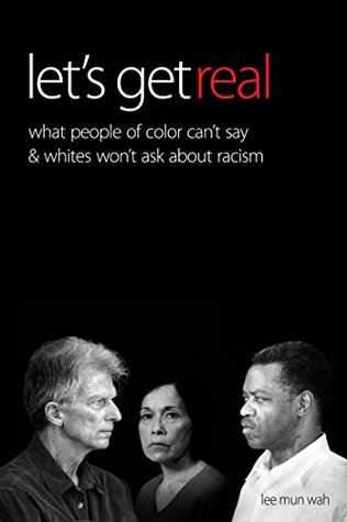 Let's Get Real: What People of Color Can't Say & Whites Won't Ask About Racism