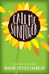 Call Me Sunflower by Miriam Spitzer Franklin