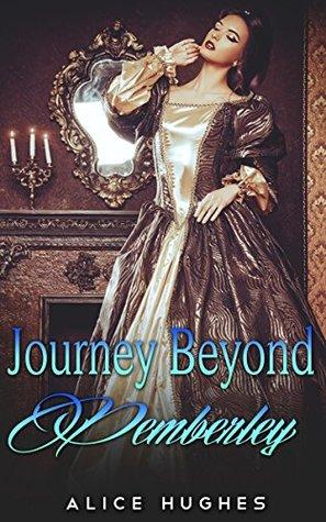 REGENCY ROMANCE: Journey Beyond Pemberley (Historical Regency Romance Menage BBW Collection) (Collection Mix: Romance Genres Book 1)