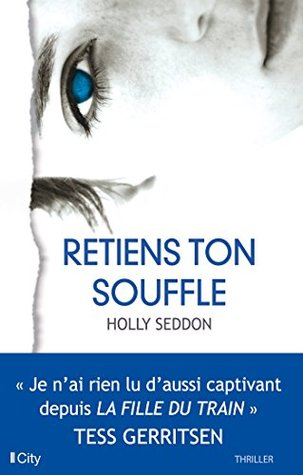 Retiens ton souffle by Holly Seddon