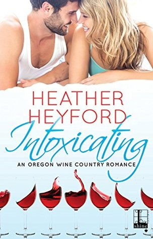 Intoxicating (Oregon Wine Country, #2)