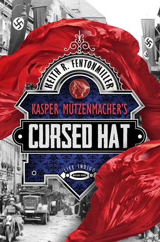 Kasper Mützenmacher's Cursed Hat by Keith Fentonmiller