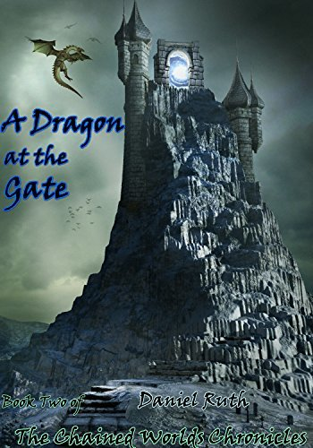 A Dragon at the Gate (The Chained Worlds Chronicles, #2)