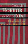 Contos de Horror do Século XIX by Alberto Manguel