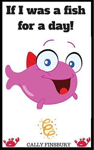 If I was a fish for the day!