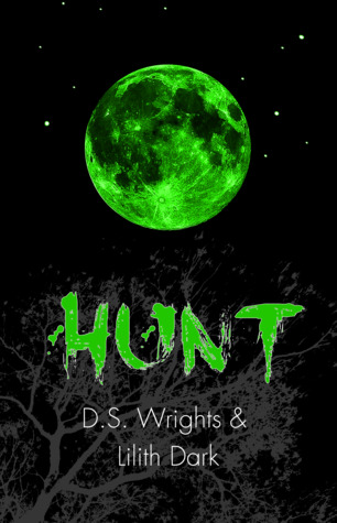 Hunt (Howl, #2) by D.S. Wrights