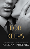 For Keeps by Airicka Phoenix