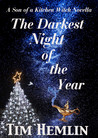 The Darkest Night of the Year (A Son of a Kitchen Witch Novella by Tim Hemlin