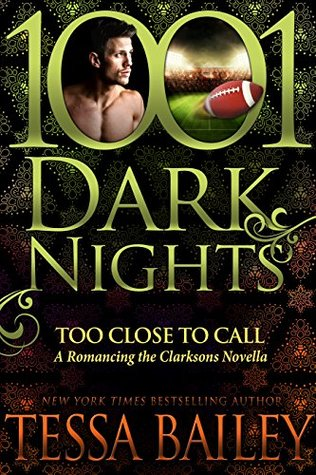 Too Close to Call (Romancing the Clarksons, #3.5)