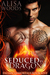 Seduced By A Dragon by Alisa Woods