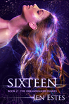 Sixteen (The Dreamwalker Diaries #2)