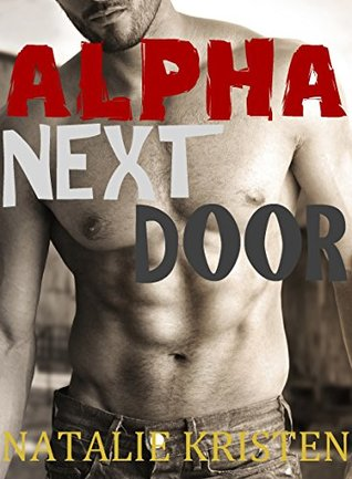 Alpha Next Door (Wolves Hollow, #1) by Natalie Kristen