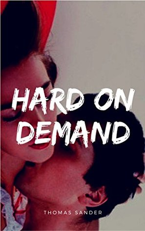 Hard On Demand - Erectile dysfunction - Sex Books For Men: (Provide diet, the amino acids, proteins and enzymes, sex position, sex guide for men, sex guide for couples)