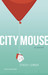 City Mouse by Stacey Lender
