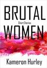 Brutal Women