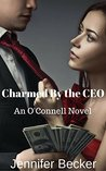 Charmed By the CEO (A O' Connell Brother Novel Book 1)
