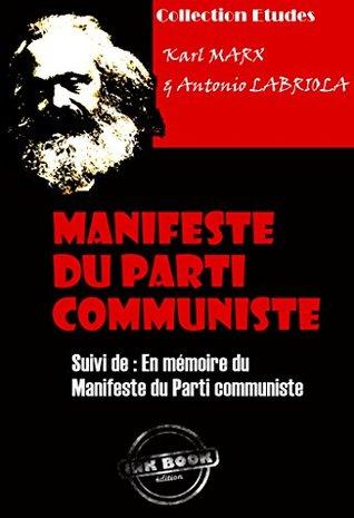 Manifeste du Parti communiste suivi de En mémoire du Manifeste du Parti communiste: édition intégrale
