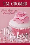 The Bakery by T.M. Cromer