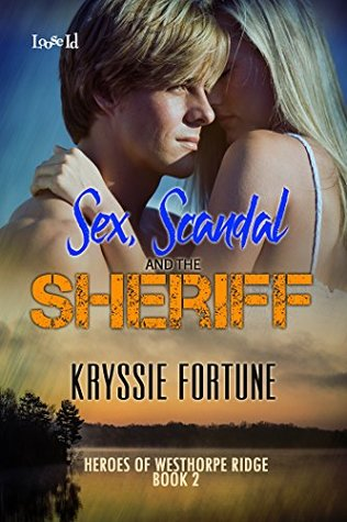 Sex Scandal And The Sheriff By Kryssie Fortune