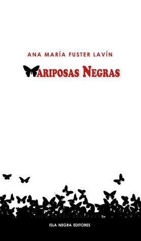 Mariposas Negras by Ana Maria Fuster Lavin