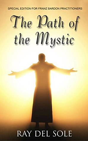 The Path of the Mystic: Special Edition for Franz Bardon Practitioners