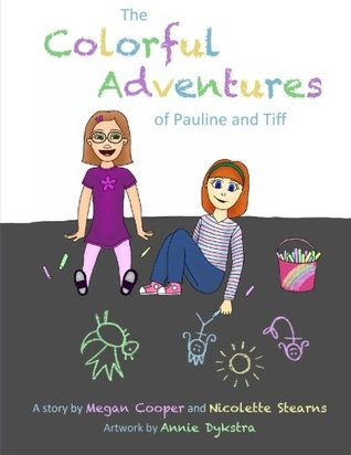 The Colorful Adventures of Pauline and Tiff