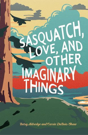{Tour} Sasquatch, Love, and Other Imaginary Things by Betsy Aldredge and Carrie DuBois-Shaw (Author Interview & a Giveaway!)