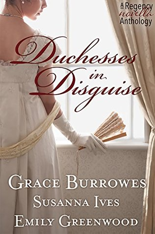 Duchesses in Disguise: A Regency novella Anthology