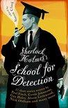 Sherlock Holmes's School for Detection by Simon Clark