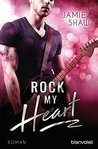 Rock my Heart by Jamie Shaw