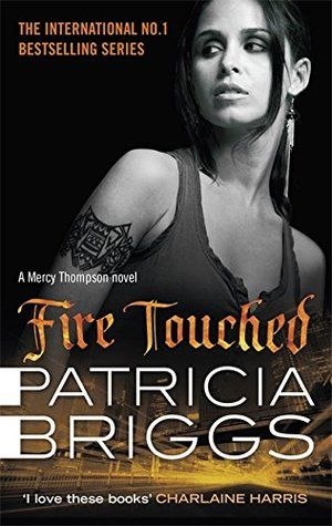 Ebook Fire Touched: Mercy Thompson Book 9 by Patricia Briggs read!