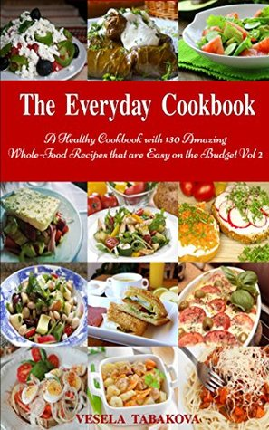 The everyday cookbook a healthy cookbook with 130 amazing whole 33538574 forumfinder Gallery