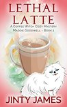 Lethal Latte (Maddie Goodwell #1)
