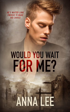 Would You Wait For Me?