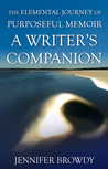 The Elemental Journey of Purposeful Memoir: A Writer's Companion