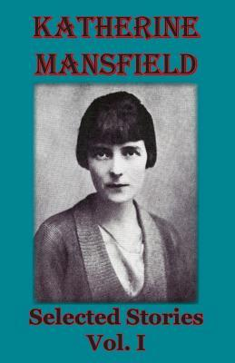 Katherine Mansfield. Selected Stories. Vol I