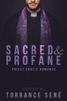 Sacred and Profane by Torrance Sené