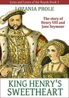 The King's Sweetheart (Lives and Loves of the Royals #3)