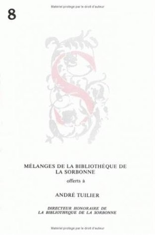 Mélanges de la Bibliothèque de la Sorbonne offerts à André Tuilier