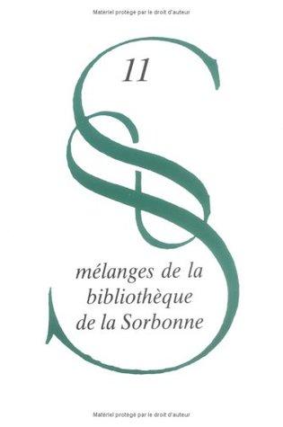 Les Fonds Anciens des Bibliothèques du Quartier Latin (Mélanges de la Bibliothèque de la Sorbonne, #11)