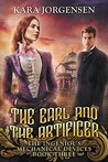 The Earl and the Artificer (The Ingenious Mechanical Devices #3)