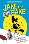 Jake the Fake Keeps It Real (Jake the Fake, #1)