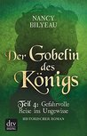 Der Gobelin des Königs / Teil 4 Gefahrvolle Reise ins Ungewisse: Historischer Roman