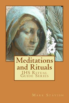 Meditations and Rituals: Ihs Ritual Guide Series