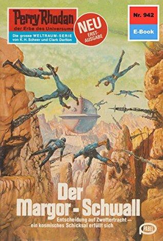"Perry Rhodan 942: Der Margor-Schwall (Heftroman): Perry Rhodan-Zyklus ""Die kosmischen Burgen"""