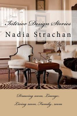 Interior Design Stories: Drawing Room, Lounge, Living Room, Family Room