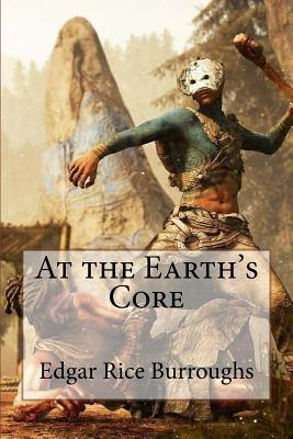 At the Earth's Core Edgar Rice Burroughs