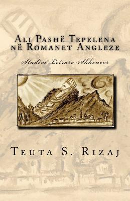 Ali Pashë Tepelena në Romanet Angleze: Studim Letraro-Shkencor