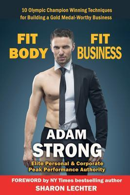 Fit Body Fit Business by Adam Strong
