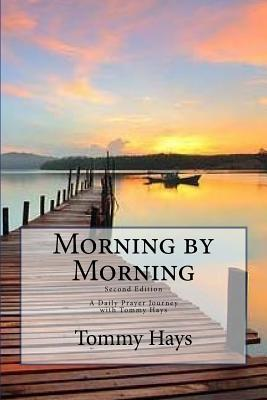 morning-by-morning-a-daily-prayer-journey-with-tommy-hays-second-edition